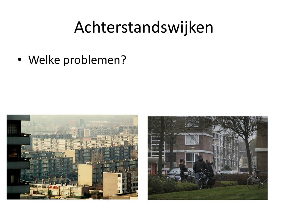 Achterstandswijken Welke problemen