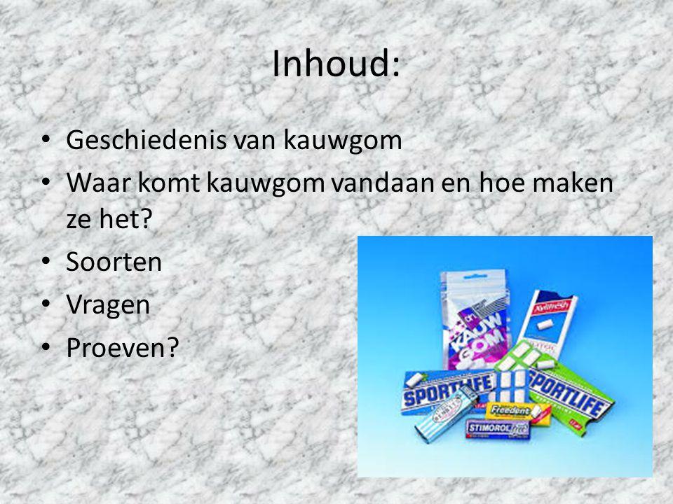 Inhoud: Geschiedenis van kauwgom