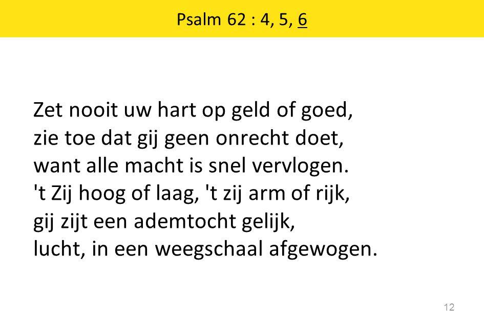 Psalm 62 : 4, 5, 6