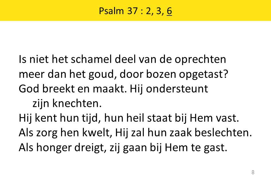 Psalm 37 : 2, 3, 6