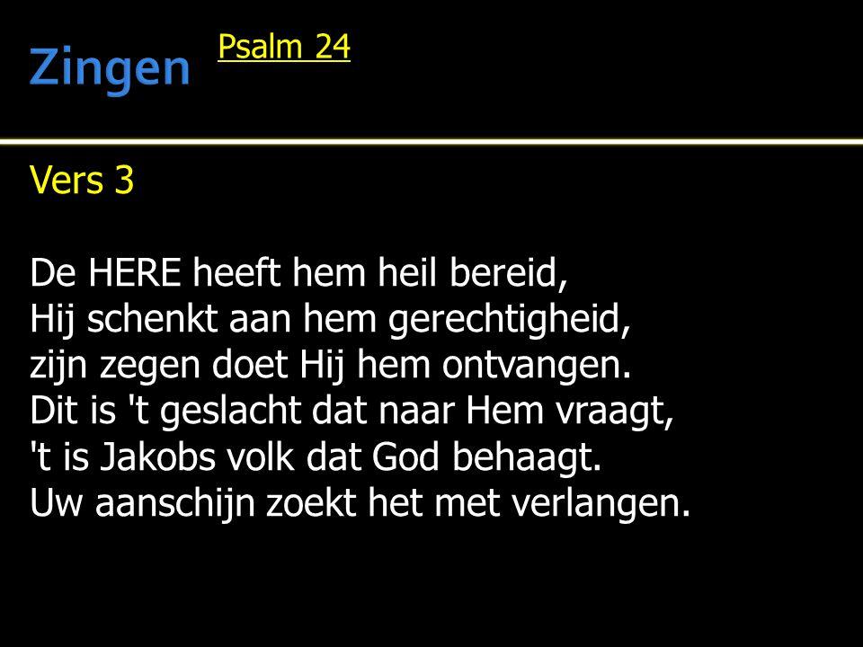 Zingen Vers 3 De HERE heeft hem heil bereid,