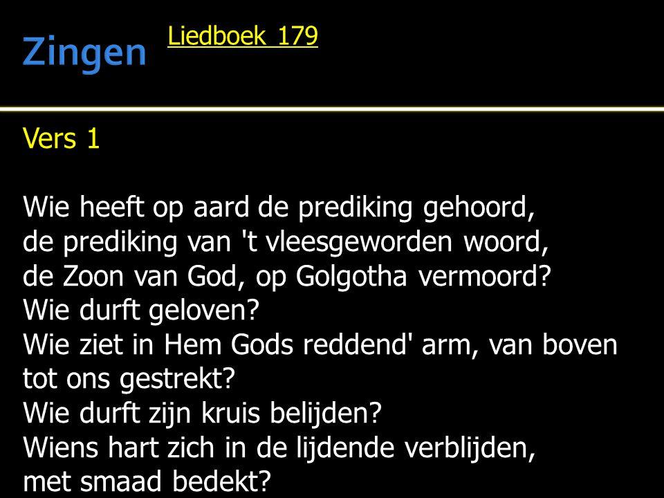 Zingen Vers 1 Wie heeft op aard de prediking gehoord,