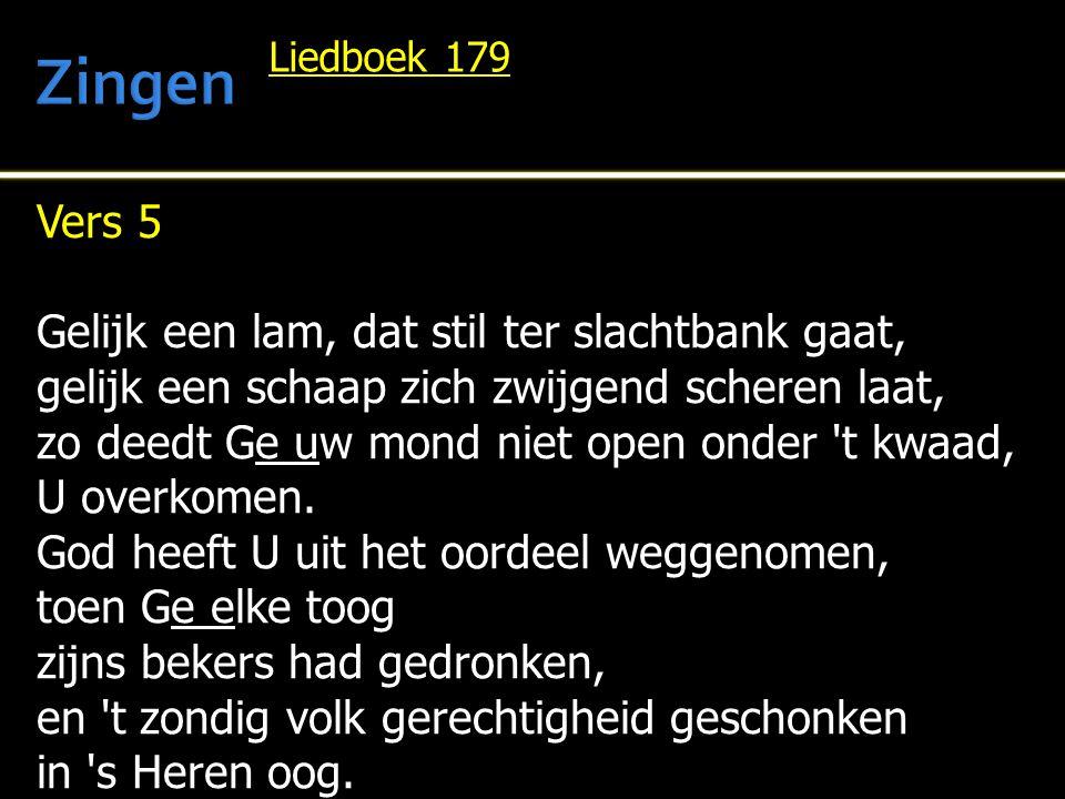 Zingen Vers 5 Gelijk een lam, dat stil ter slachtbank gaat,
