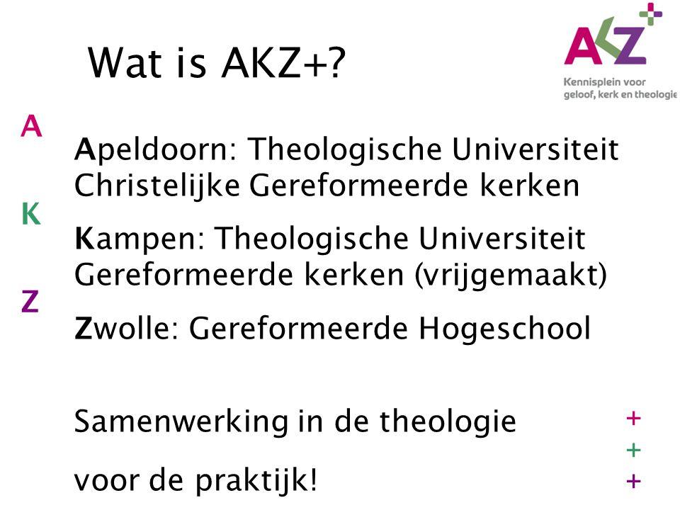Wat is AKZ+ A. K. Z. Apeldoorn: Theologische Universiteit Christelijke Gereformeerde kerken.