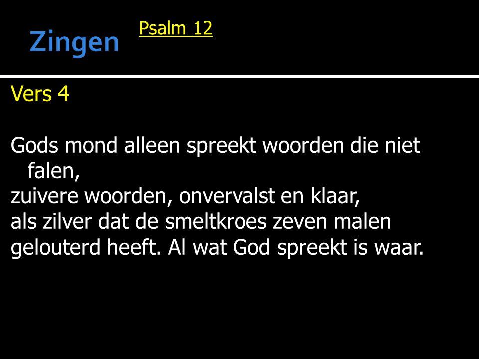 Zingen Vers 4 Gods mond alleen spreekt woorden die niet falen,
