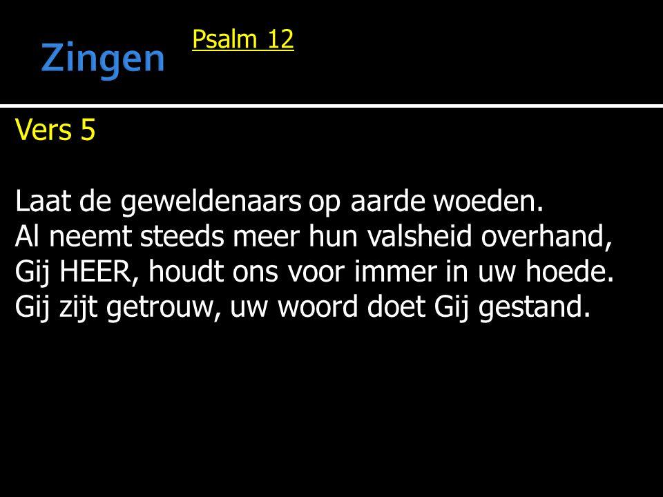 Zingen Vers 5 Laat de geweldenaars op aarde woeden.