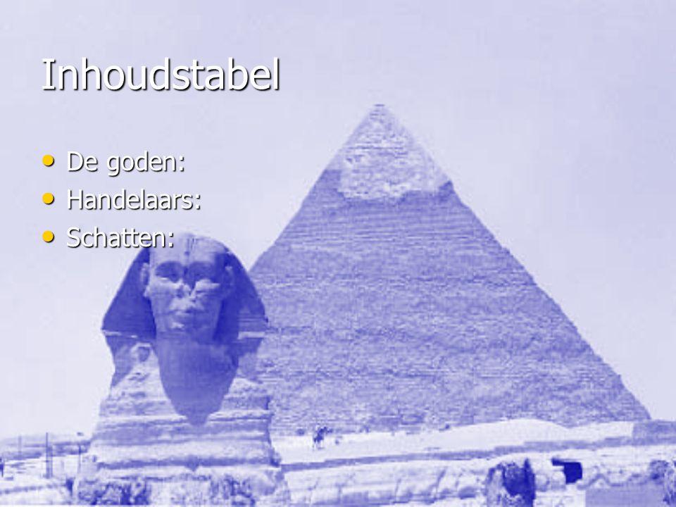 Inhoudstabel De goden: Handelaars: Schatten: