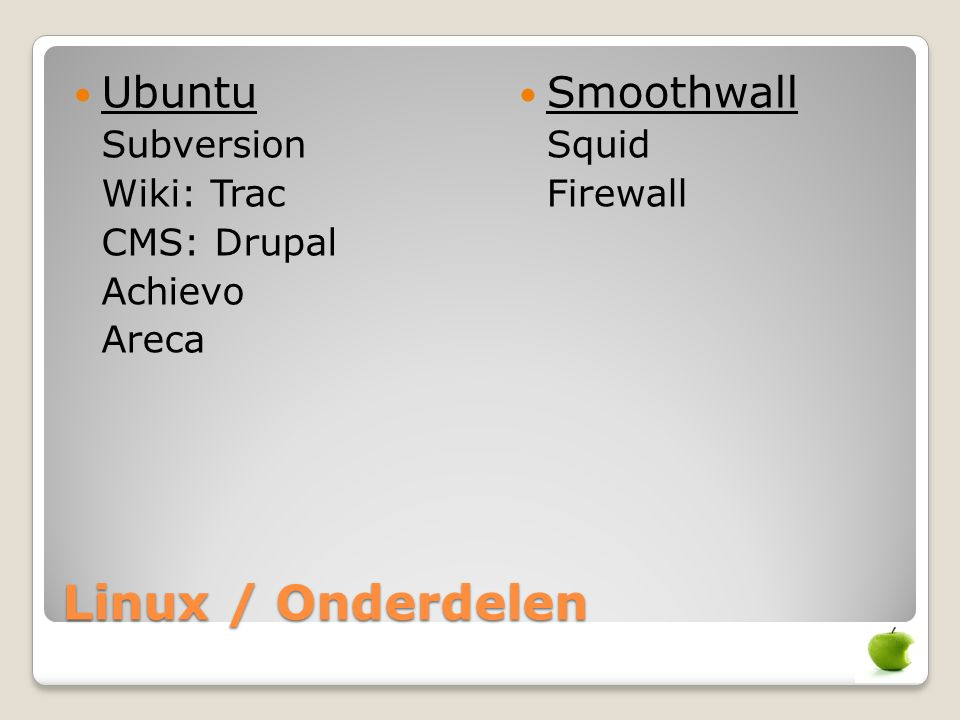 Linux / Onderdelen Ubuntu Smoothwall Wiki: Trac CMS: Drupal Achievo