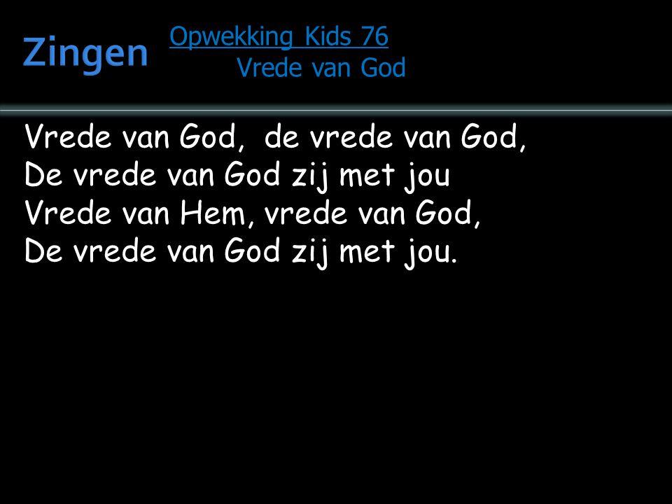Zingen Vrede van God, de vrede van God, De vrede van God zij met jou