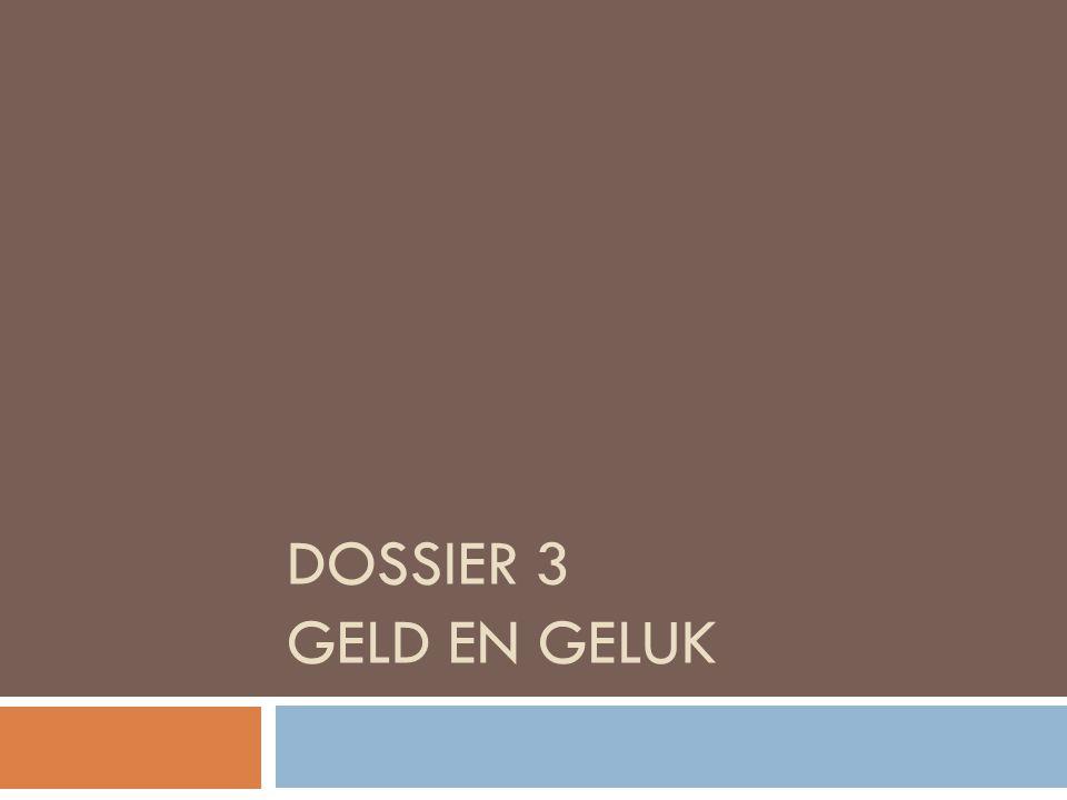 DOSSIER 3 GELD EN GELUK