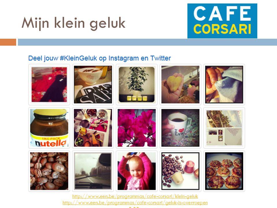 Mijn klein geluk http://www.een.be/programmas/cafe-corsari/klein-geluk