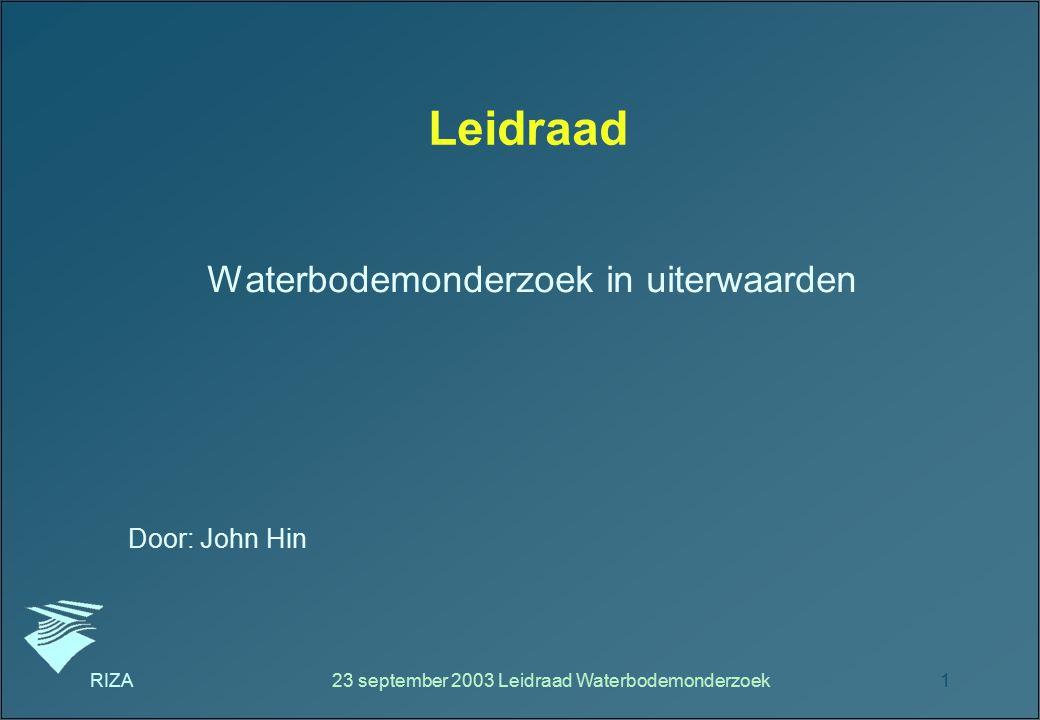 Leidraad Waterbodemonderzoek in uiterwaarden Door: John Hin RIZA