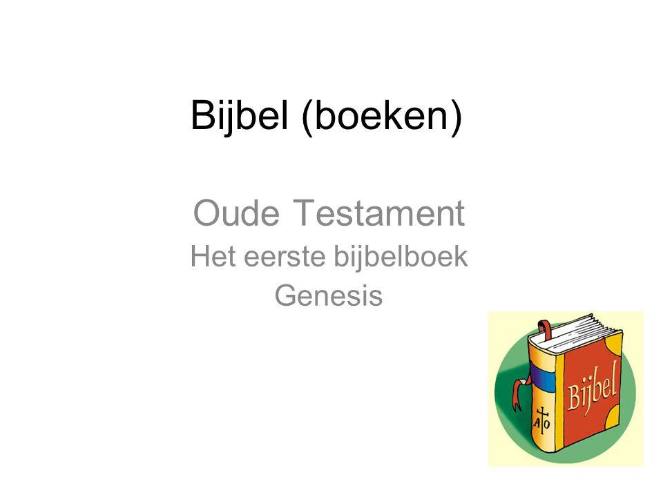 Oude Testament Het eerste bijbelboek Genesis