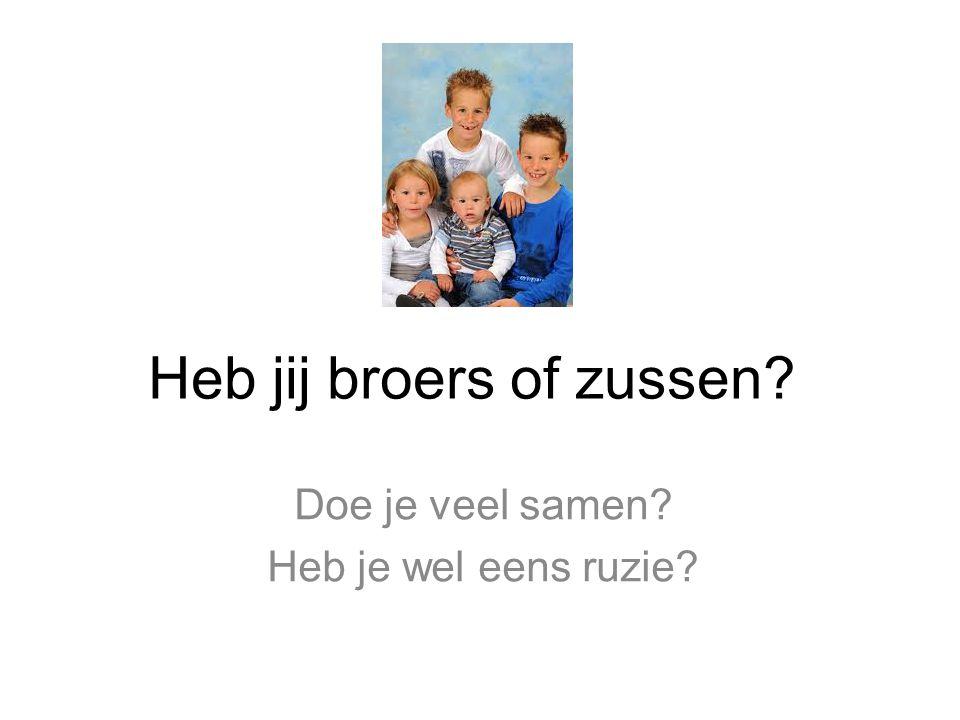 Heb jij broers of zussen