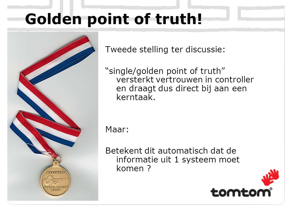 Golden point of truth! Tweede stelling ter discussie: