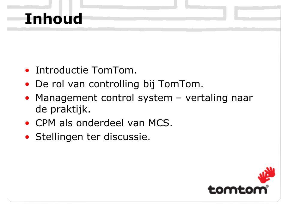 Inhoud Introductie TomTom. De rol van controlling bij TomTom.