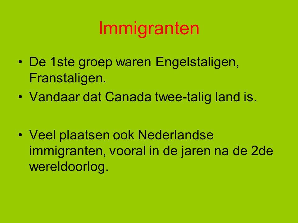 Immigranten De 1ste groep waren Engelstaligen, Franstaligen.