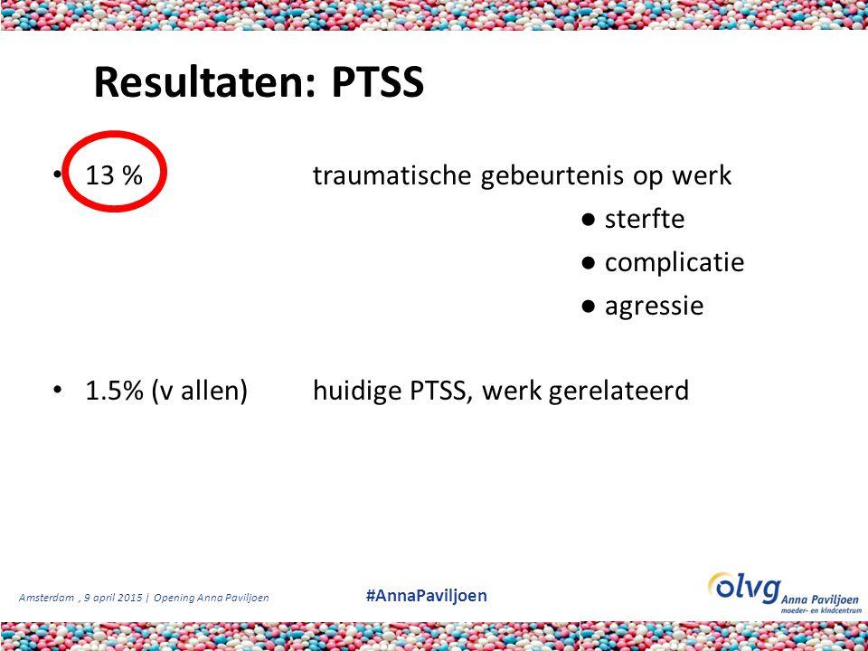 Resultaten: PTSS 13 % traumatische gebeurtenis op werk ● sterfte