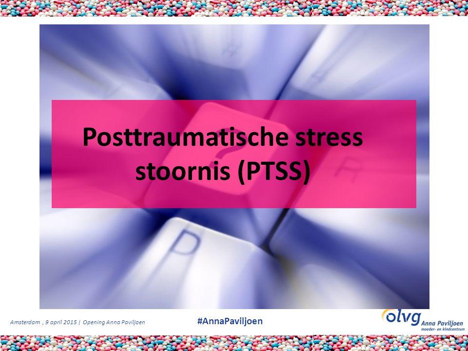 Posttraumatische stress stoornis (PTSS)