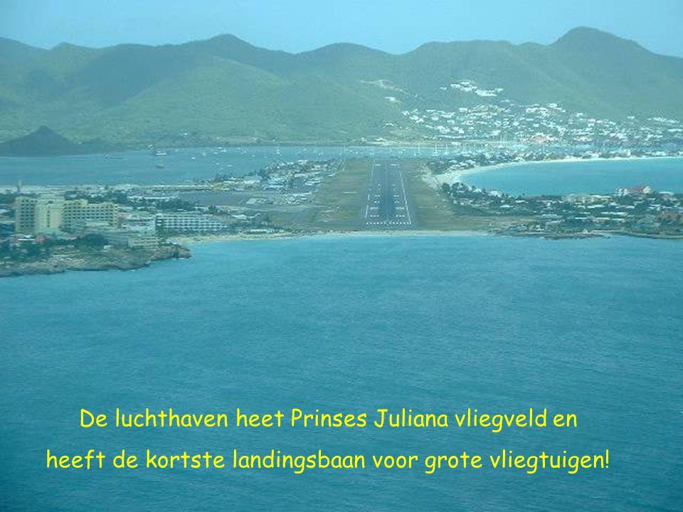 De luchthaven heet Prinses Juliana vliegveld en