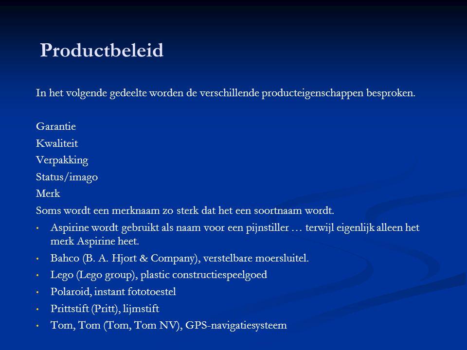 Productbeleid In het volgende gedeelte worden de verschillende producteigenschappen besproken. Garantie.