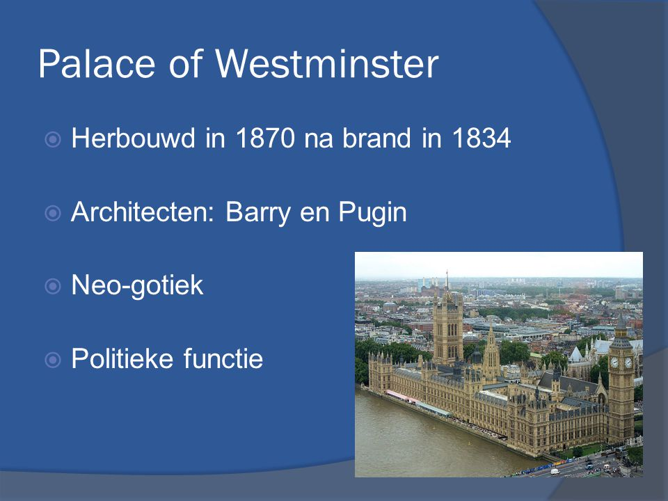 Palace of Westminster Herbouwd in 1870 na brand in 1834