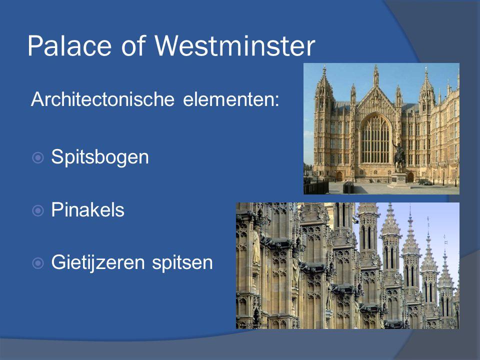 Palace of Westminster Architectonische elementen: Spitsbogen Pinakels