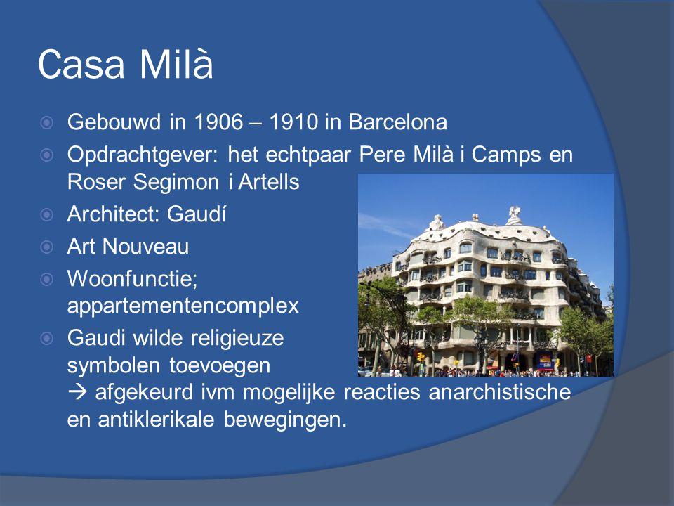 Casa Milà Gebouwd in 1906 – 1910 in Barcelona