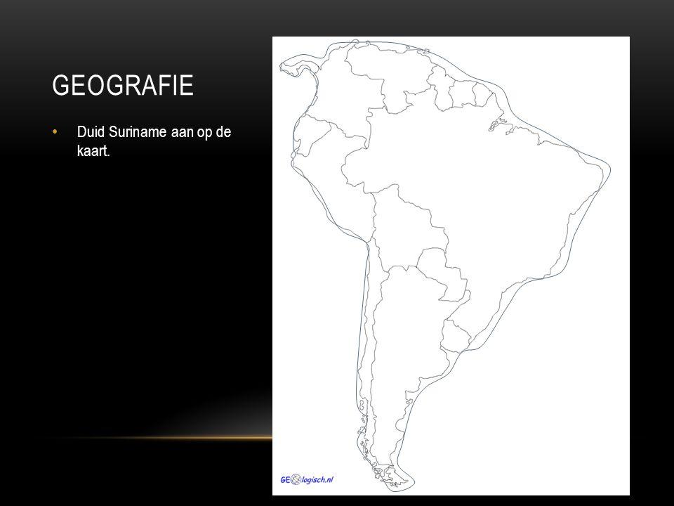 Geografie Duid Suriname aan op de kaart.