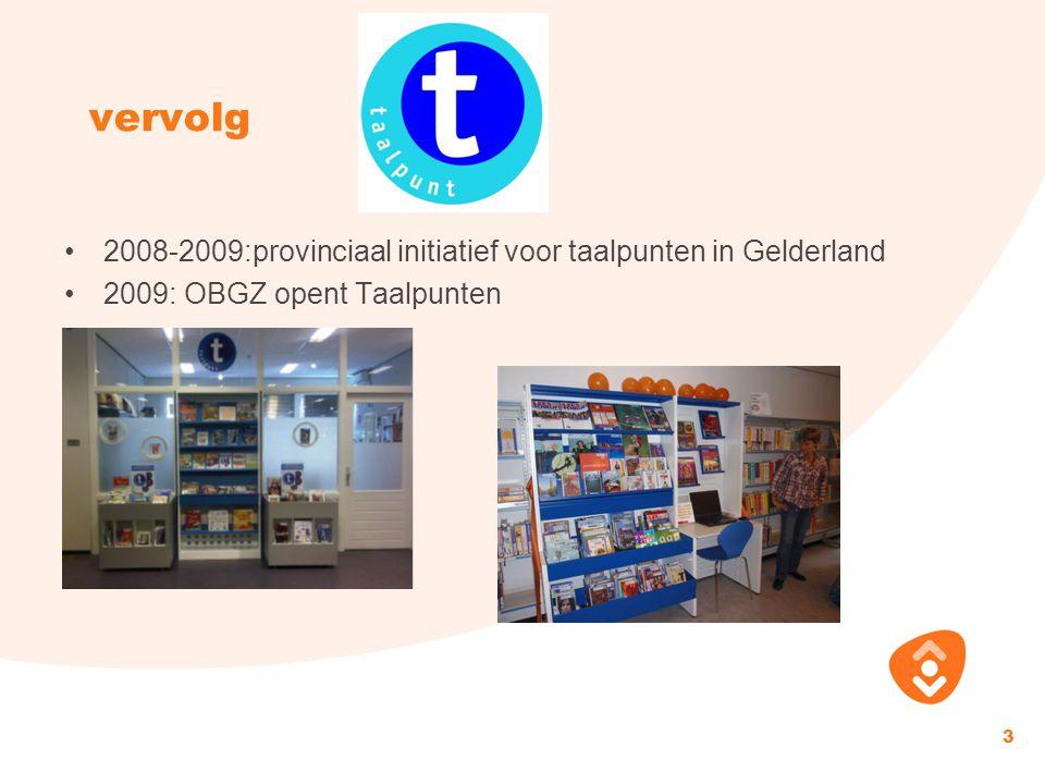 vervolg 2008-2009:provinciaal initiatief voor taalpunten in Gelderland