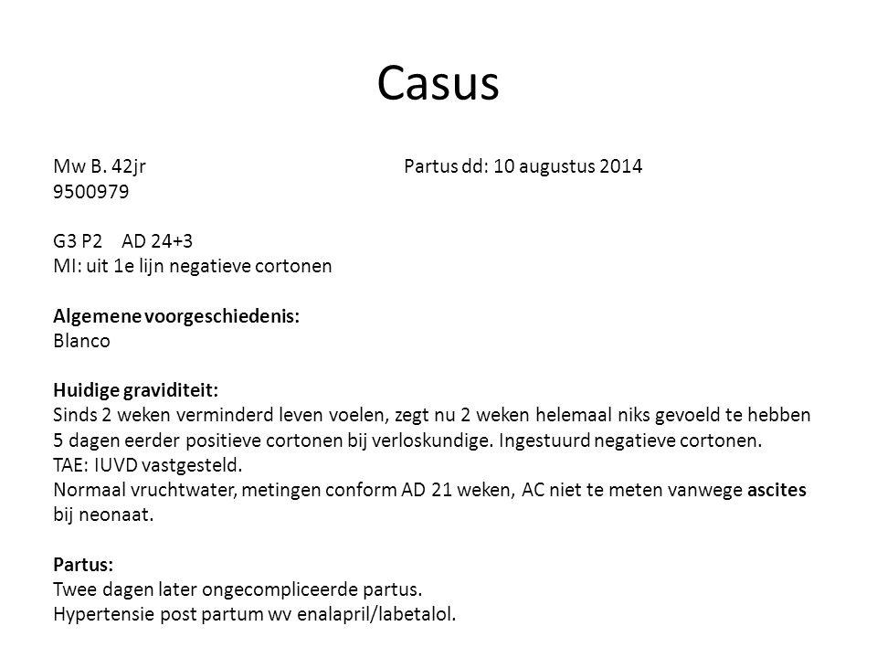 Casus Mw B. 42jr Partus dd: 10 augustus 2014 9500979 G3 P2 AD 24+3