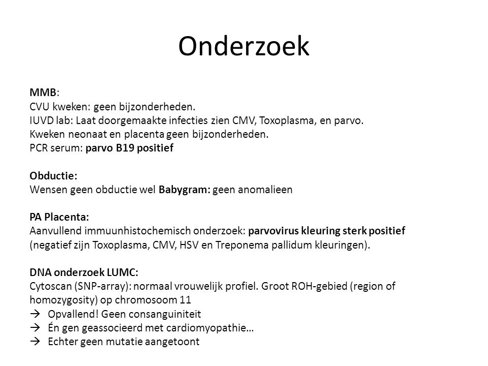 Onderzoek MMB: CVU kweken: geen bijzonderheden.