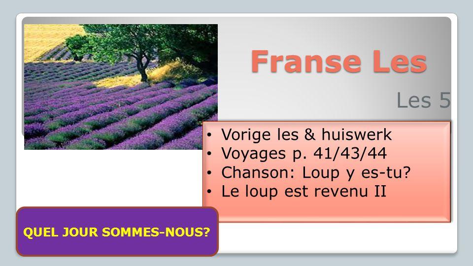 Franse Les Les 5 Vorige les & huiswerk Voyages p. 41/43/44