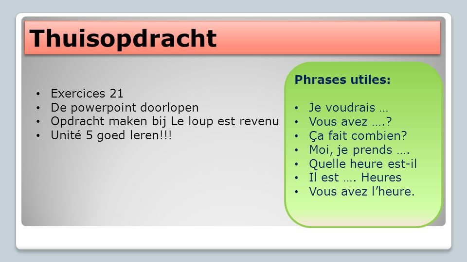 Thuisopdracht Phrases utiles: Je voudrais … Exercices 21 Vous avez ….