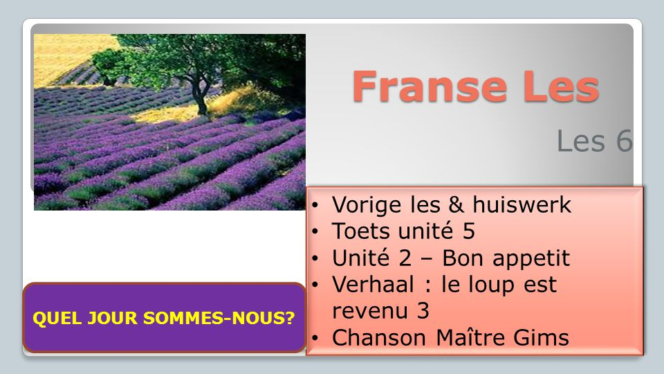 Franse Les Les 6 Vorige les & huiswerk Toets unité 5