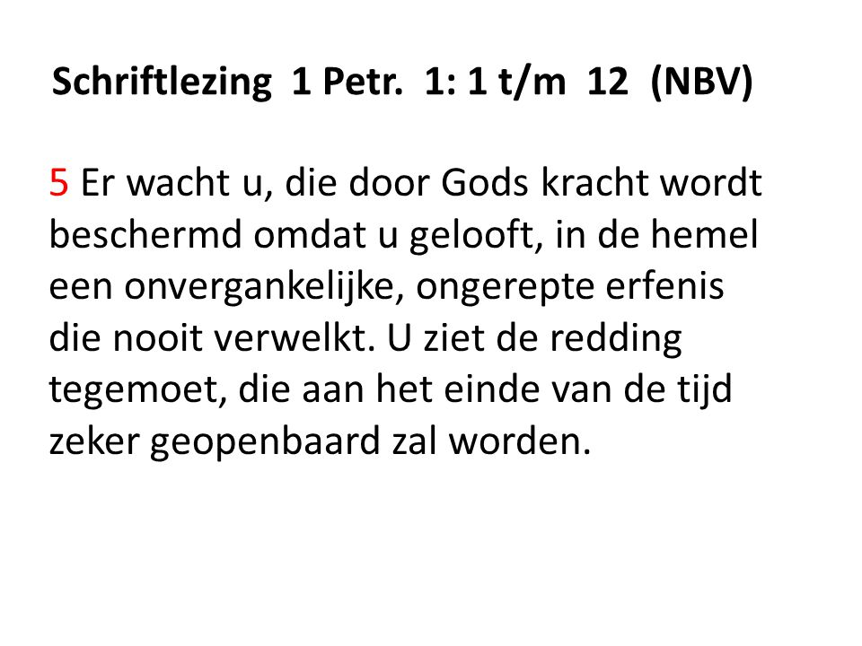 Schriftlezing 1 Petr. 1: 1 t/m 12 (NBV)