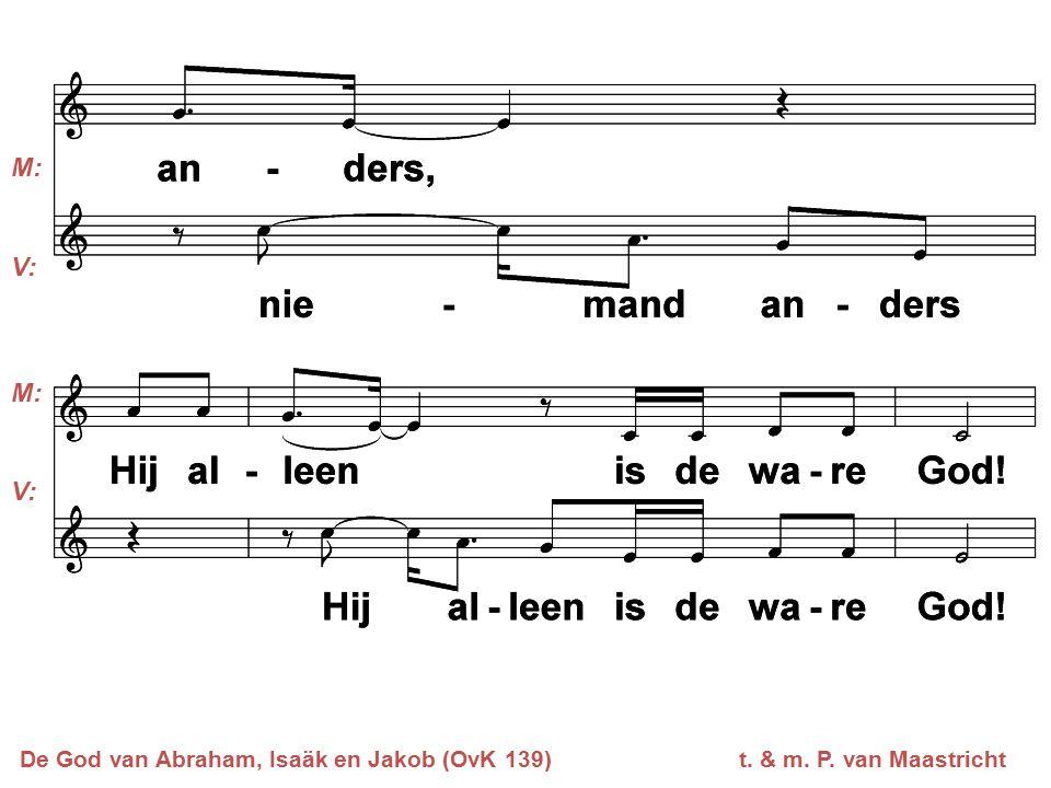M: V: De God van Abraham, Isaäk en Jakob (OvK 139) t. & m. P. van Maastricht
