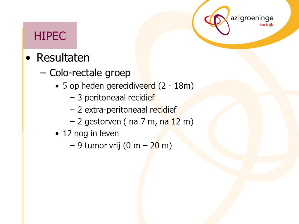HIPEC Resultaten Colo-rectale groep 5 op heden gerecidiveerd (2 - 18m)