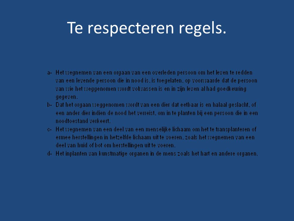 Te respecteren regels.