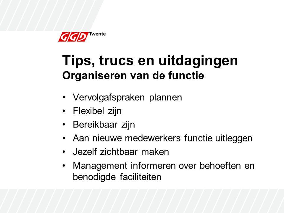 Tips, trucs en uitdagingen Organiseren van de functie