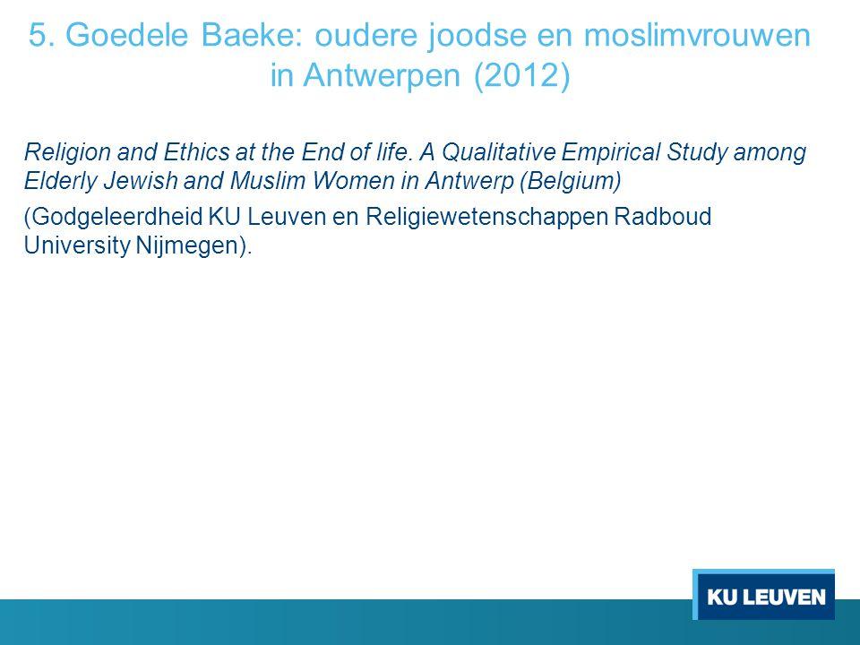 5. Goedele Baeke: oudere joodse en moslimvrouwen in Antwerpen (2012)