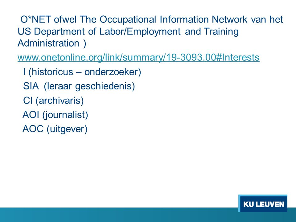 O*NET ofwel The Occupational Information Network van het US Department of Labor/Employment and Training Administration )