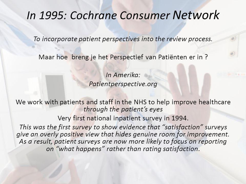In 1995: Cochrane Consumer Network