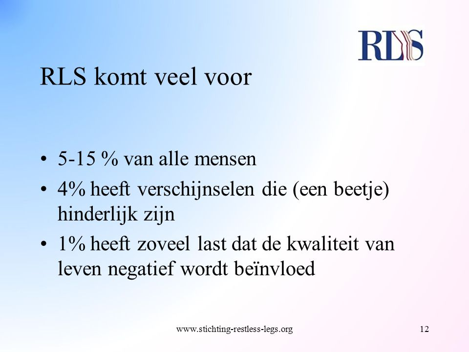 RLS komt veel voor 5-15 % van alle mensen