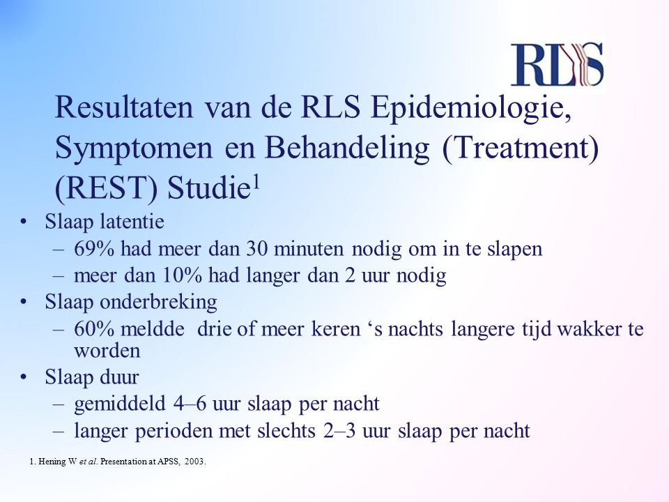 Resultaten van de RLS Epidemiologie, Symptomen en Behandeling (Treatment) (REST) Studie1