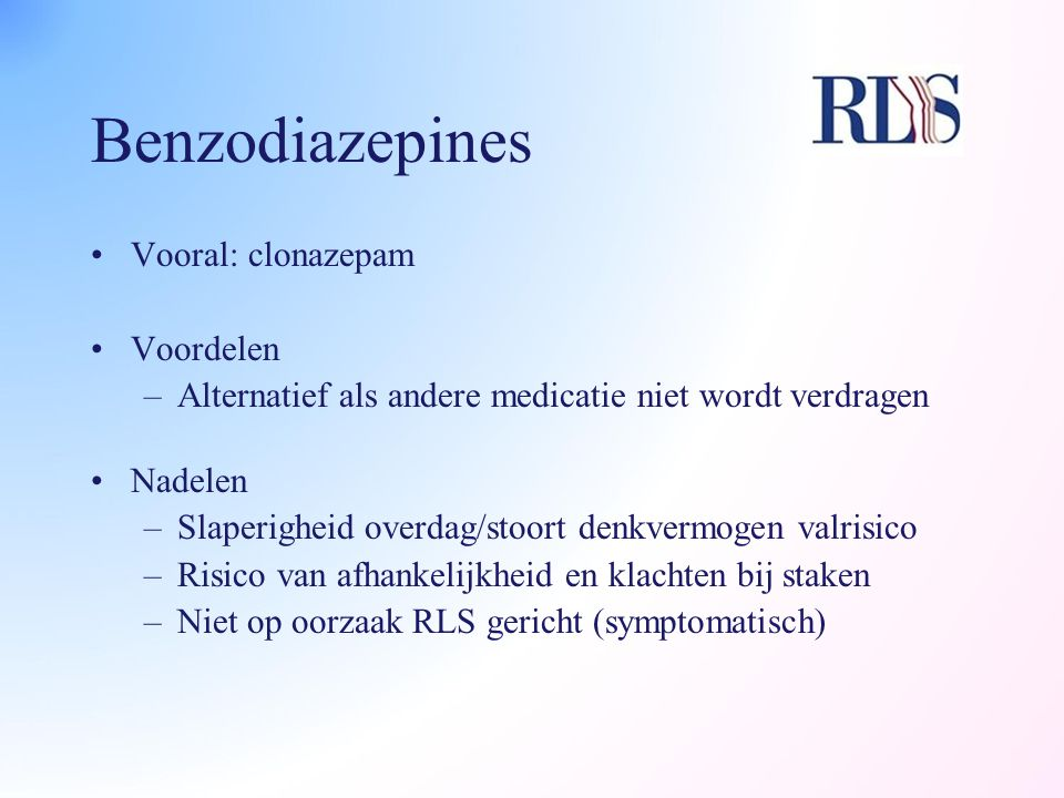 Benzodiazepines Vooral: clonazepam Voordelen