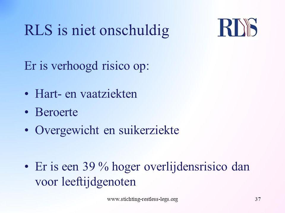 RLS is niet onschuldig Er is verhoogd risico op: