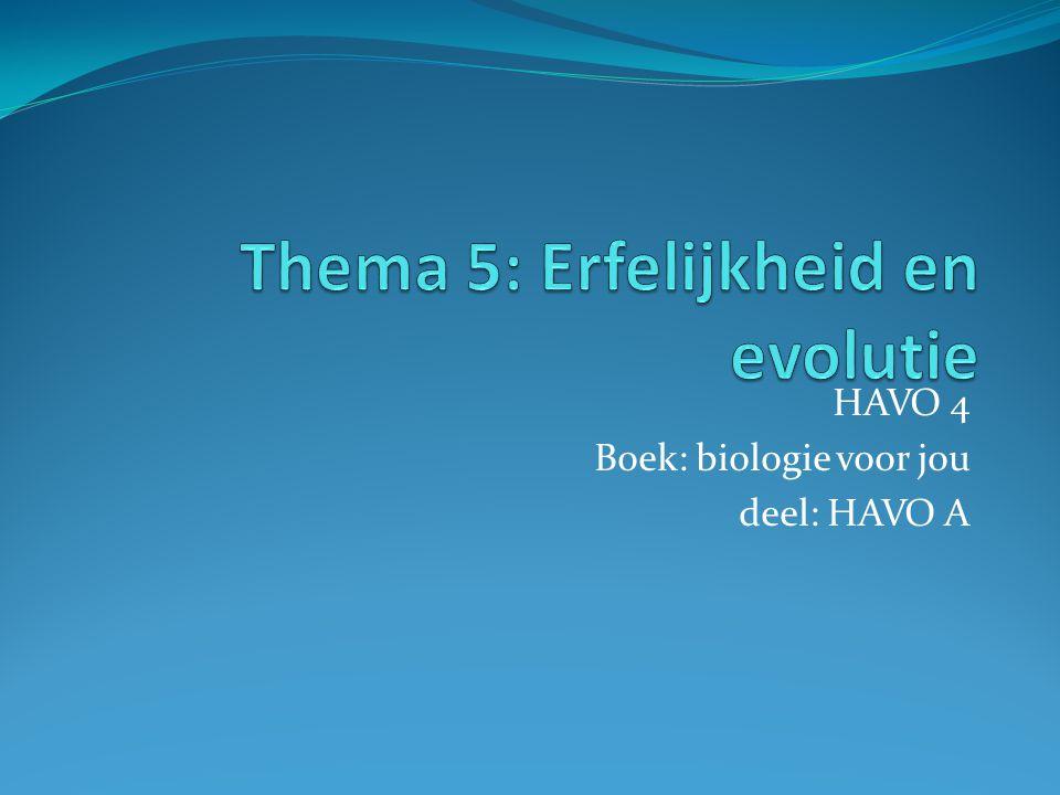 Thema 5: Erfelijkheid en evolutie