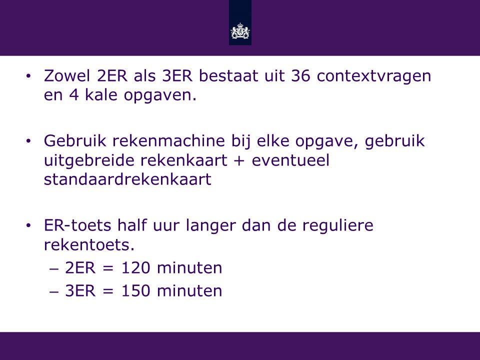 Zowel 2ER als 3ER bestaat uit 36 contextvragen en 4 kale opgaven.