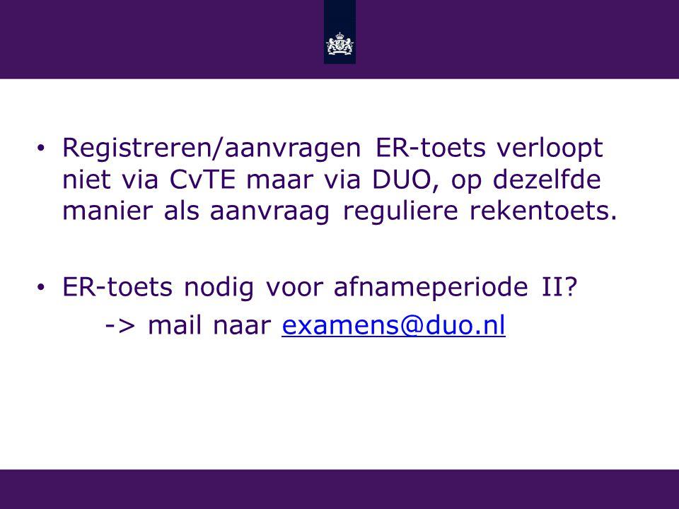 Registreren/aanvragen ER-toets verloopt niet via CvTE maar via DUO, op dezelfde manier als aanvraag reguliere rekentoets.